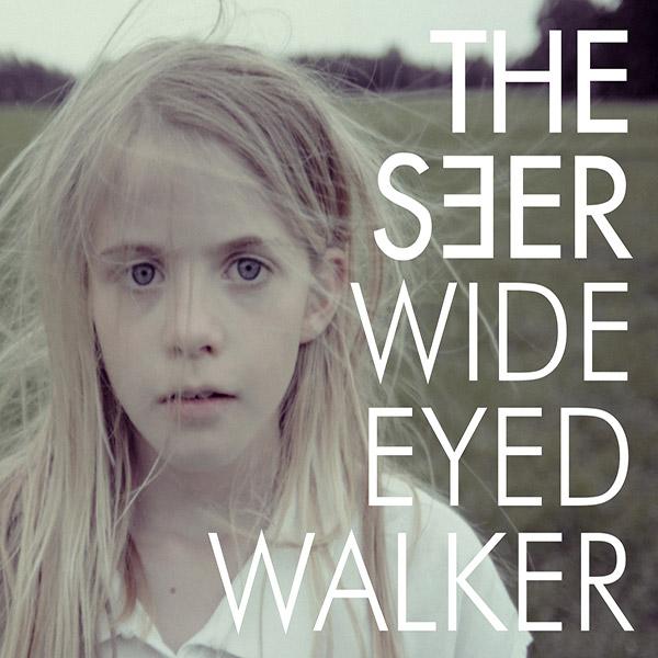 THE-SEER-Wide-Eyed-Walker_600