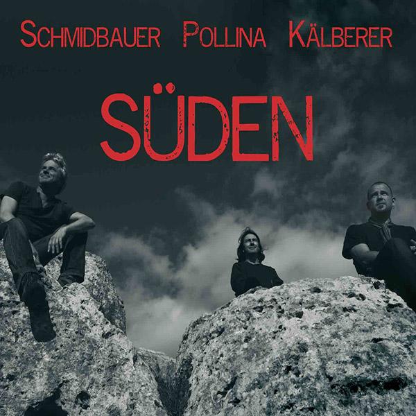SCHMIDBAUER-POLLINA-KÄLBERER-Süden-600